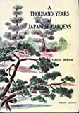 img - for A Thousand Years of Japanese Gardens. 4th ed., Tokyo, 1959. book / textbook / text book