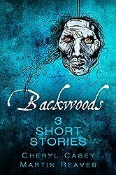 Backwoods: 3 Short Stories, Horror Suspense