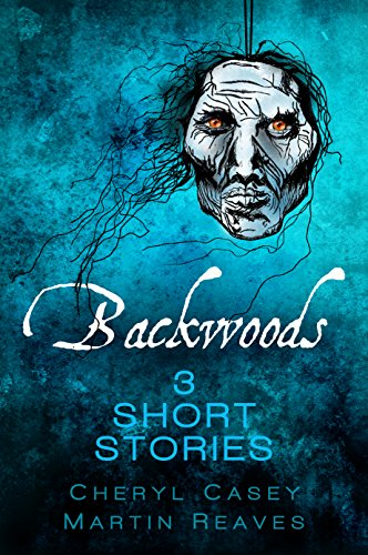 (Backwoods: 3 Short Stories, Horror)