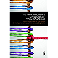The Practitioner's Handbook of Team Coaching (English Edition)