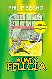 Aunty Felicia, Philip Begho, 9783222465