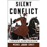 Silent Conflict: A Hidden History of Early Soviet-Western Relations