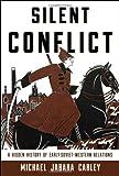 Silent Conflict, Michael Jabara Carley, 1442225858