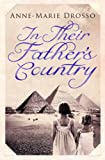 Front cover for the book In Their Father's Country by Anne-Marie Drosso