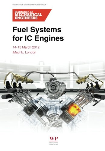 Fuel Systems for IC Engines, by Institution of Mechanical Engineers