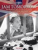 Jam Tomorrow: Memories of Life in Post-War Britain