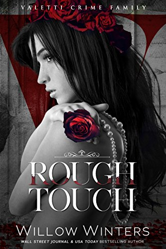 - Rough Touch: A Bad Boy Mafia Romance (Valetti Crime Family Book 3)