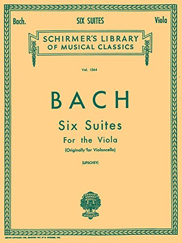 6 Suites: Schirmer Library of Classics Volume 1564 Viola Solo