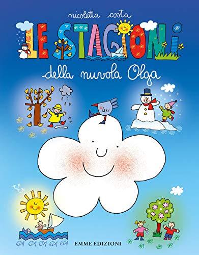 Le stagioni della nuvola Olga. Ediz. a colori