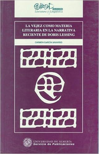 Ebooks descargar pdf gratis La vejez como materia literaria en la narrativa reciente de Doris Lessing (Literatura y Lingüística) 8482406426 iBook