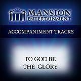 To God Be The Glory [Accompaniment/Performance Track]