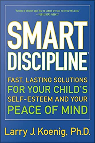 Smart Discipliner Fast Lasting Solutions For Your Childs Self