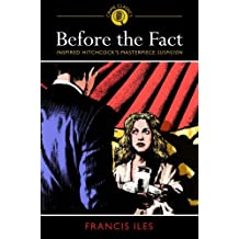 By Francis Iles Before the Fact (First edition & printing in this fo) [Paperback]
