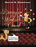 img - for Danny's Workin' the Crowd book / textbook / text book