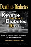 Death to Diabetes -- Reverse Your Type 2 Diabetes in 10 Steps!