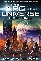The Arc of the Universe: Book Three