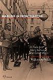 Harlem in Montmartre: A Paris Jazz Story Between the Great Wars