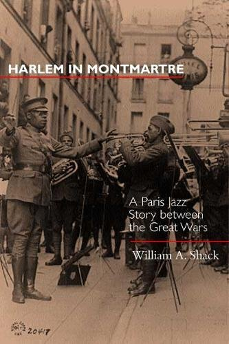Harlem in Montmartre: A Paris Jazz Story Between the Great - Irving Harlem