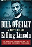 Books : Killing Lincoln: The Shocking Assassination that Changed America Forever (Bill O'Reilly's Killing Series)