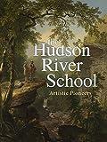 The Hudson River School: Artistic Pioneers