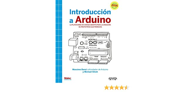 Introducción a Arduino: Massimo Banzi, Michael Shiloh: 9788441537446: Amazon.com: Books