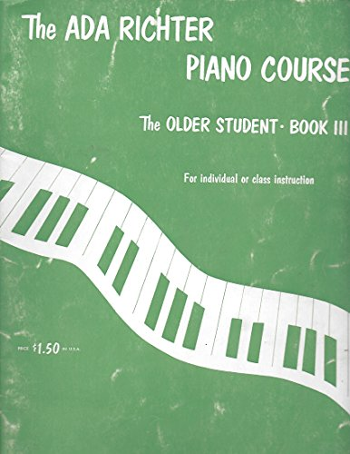 Ada Richter Piano Course -- The Older Student, Bk 3: For Individual or Class Instruction (The Ada Richter Piano Course)