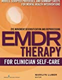 img - for EMDR for Clinician Self-Care: Models, Scripted Protocols, and Summary Sheets for Mental Health Interventions (Eye Movement Desensitization and Reprocessing) book / textbook / text book