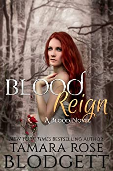 Blood Reign (#4): New Adult Dark Paranormal Romance (The Blood Series) by [Blodgett, Tamara Rose]