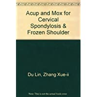 Acupuncture and Moxibustion for Cervical Spondylosis and Frozen Shoulder