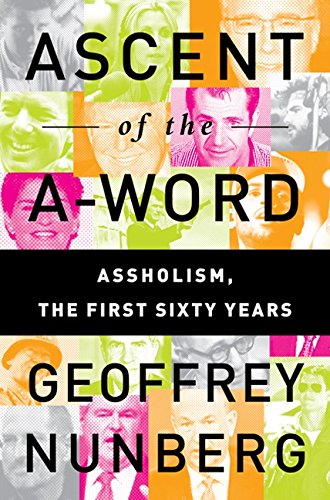 Image of Ascent of the A-Word: Assholism, the First Sixty Years