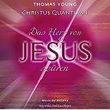 CHRISTUS QUANTUM I - Das Herz von Jesus spüren