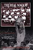 img - for The Real Mackay: The Dave Mackay Story by Dave Mackay (2004-09-01) book / textbook / text book
