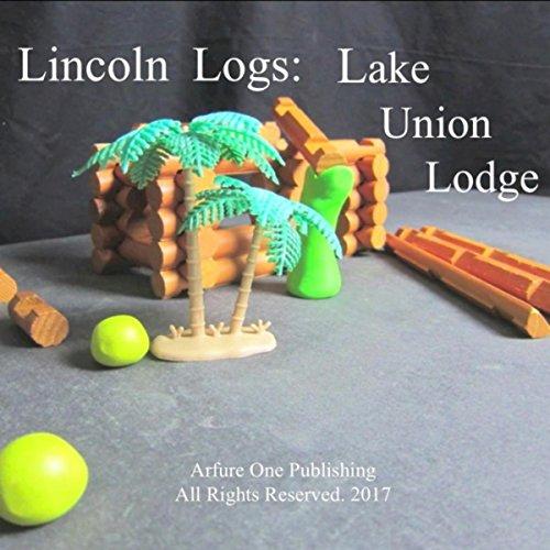 lincoln-logs-lake-union-lodge