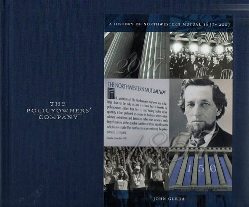 the-policyowners-company-a-history-of-northwestern-mutual-1857-2007
