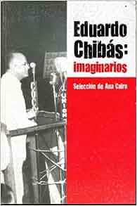 Eduardo Chibas.imaginarios.documentos, testimonios, cartas