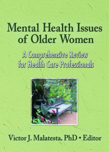 Mental Health Issues of Older Women: A Comprehensive Review for Health Care Professionals by Brand: Routledge