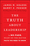 The Truth about Leadership: The No-fads, Heart-of-the-Matter Facts You Need to Know