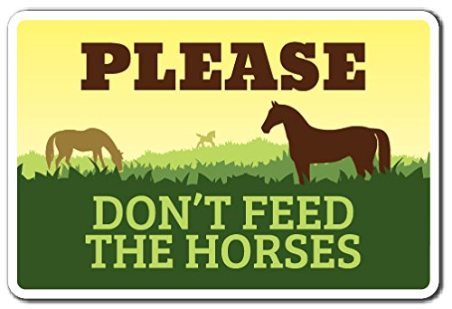 """PLEASE DON'T FEED THE HORSES Sign horse animal farm zoo food 
