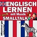 Smalltalk (Englisch Lernen mit Musik) Hörbuch von Joachim Schwochert Gesprochen von: Peter Bereza