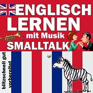 Smalltalk (Englisch Lernen mit Musik) Hörbuch