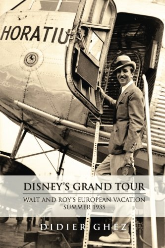 Download Disney's Grand Tour: Walt and Roy's European Vacation, Summer 1935 PDF
