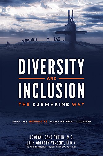 Best Diversity and Inclusion The Submarine Way: What Life Underwater Taught Me About Inclusion [P.D.F]