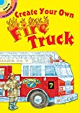 Create Your Own Fire Truck Sticker Activity Book (Dover Little Activity Books Stickers)