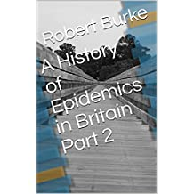 A History of Epidemics in Britain Part 2