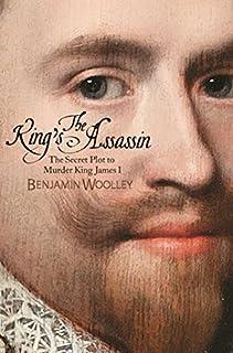 Book Cover: The King's Assassin: The Secret Plot to Murder King James I