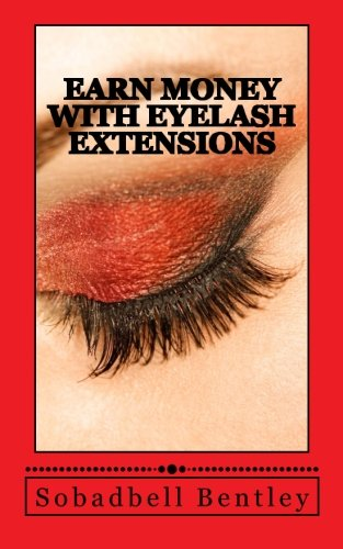 Download Earn money with eyelash extensions: Earn $4000-$7000 a month with eyelash extensions pdf epub