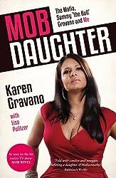 Mob Daughter: The Mafia, Sammy 'The Bull' Gravano and Me! (English Edition)