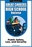 img - for Public Safety, Law, and Security (Great Careers with a High School Diploma) book / textbook / text book