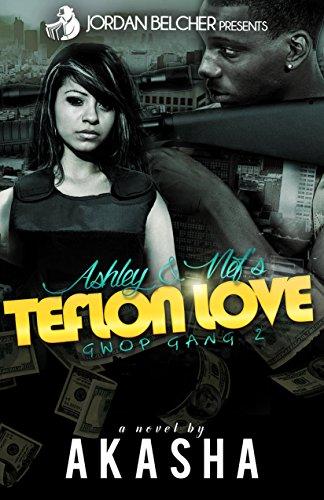 Ashley & Nef's Teflon Love: GWOP GANG 2