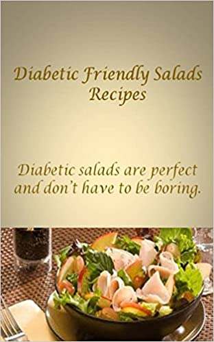 Ebook for cnc programs free download Diabetic Friendly Salad Recipes: Diabetic salads are perfect, and salads don't have to be boring. ePub by Paul Jacob